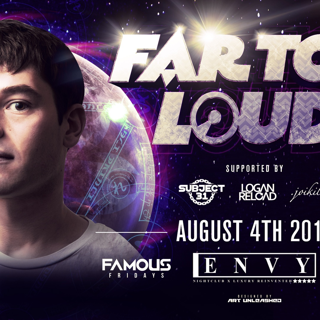Famous Fridays Presents: FAR TOO LOUD