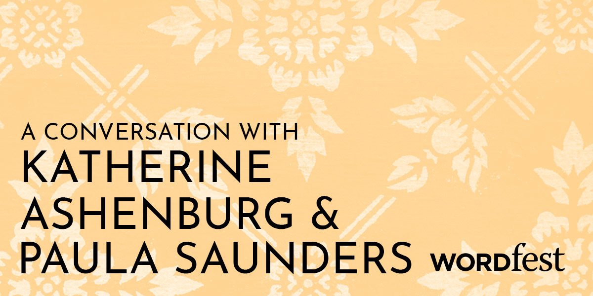 A Conversation with Katherine Ashenburg and Paula Saunders