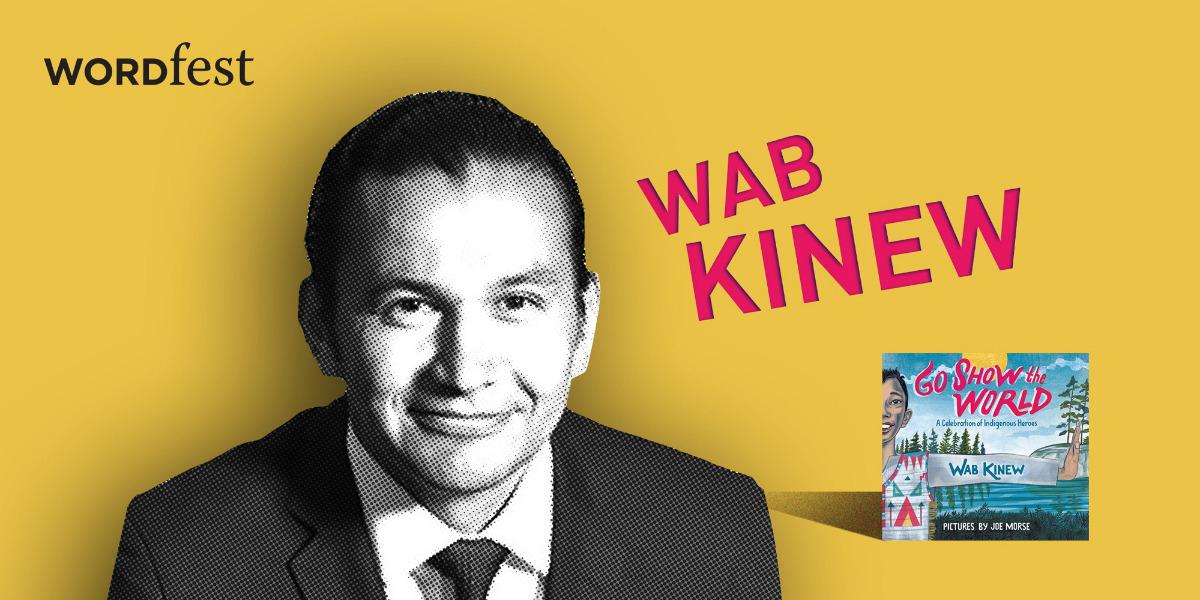 Wordfest presents Wab Kinew: Go Show the World