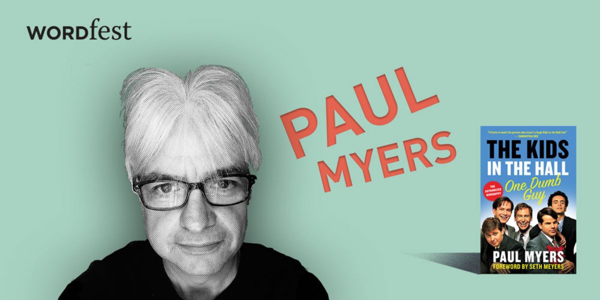Wordfest presents Paul Myers: The Kids in the Hall