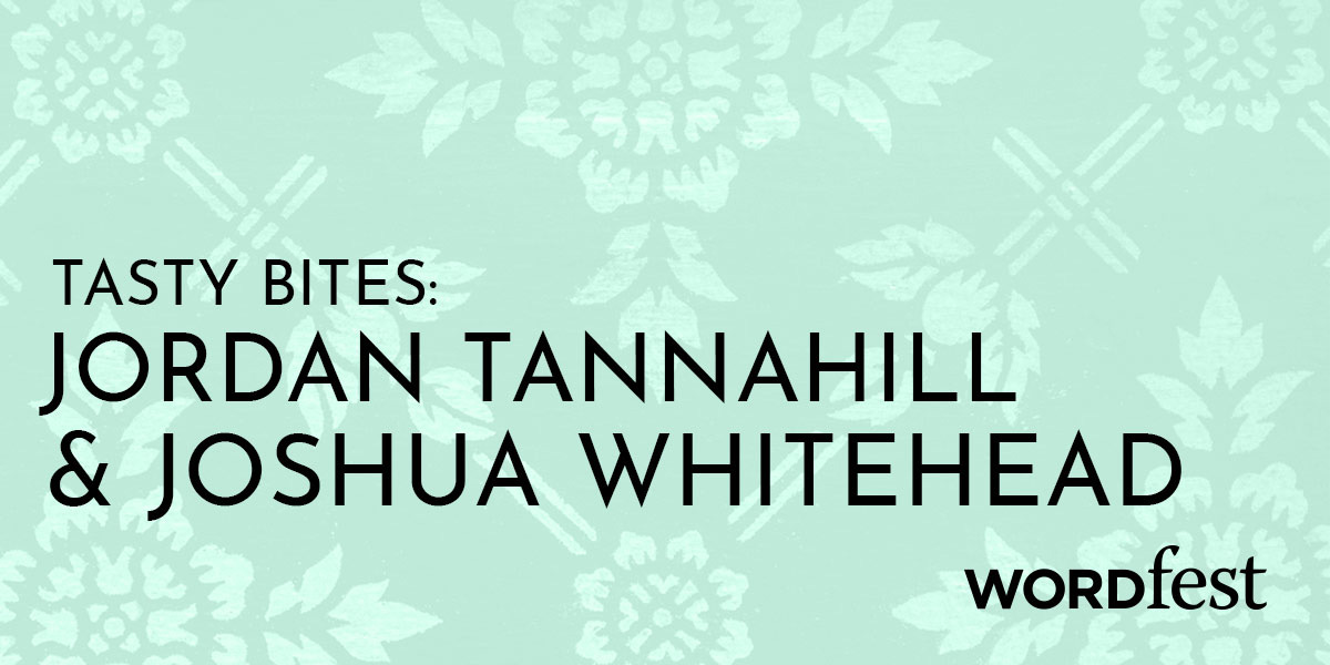 Tasty Bites: Joshua Whitehead & Jordan Tannahill
